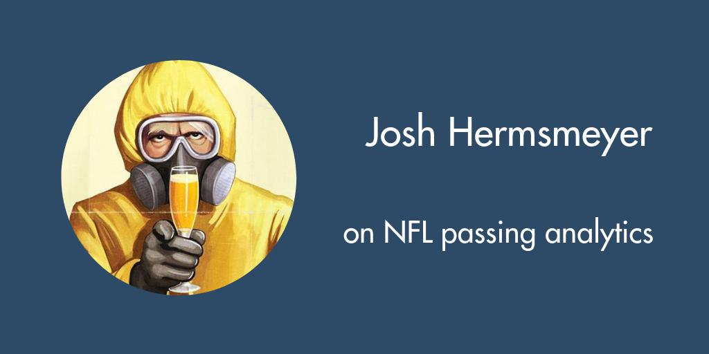 Podcast: Josh Hermsmeyer on NFL passing analytics